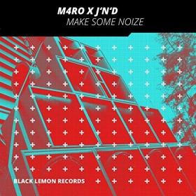 M4RO X J'N'D - MAKE SOME NOIZE